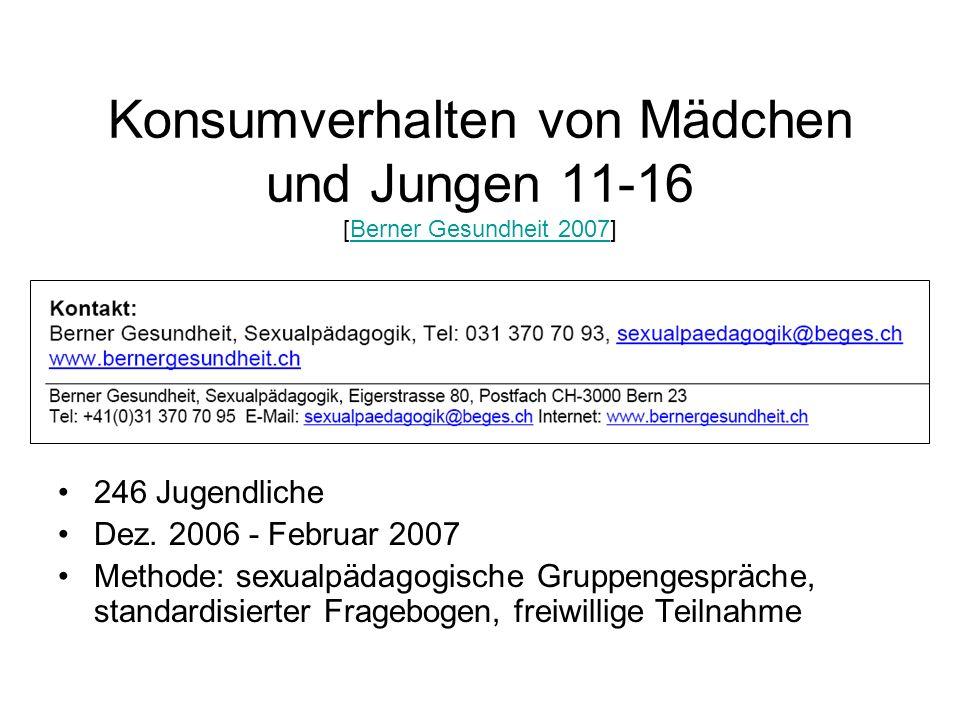 Konsumverhalten von Mädchen und Jungen 11-16 [Berner Gesundheit 2007]